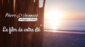 Pierre & Vacances – Le film de votre été